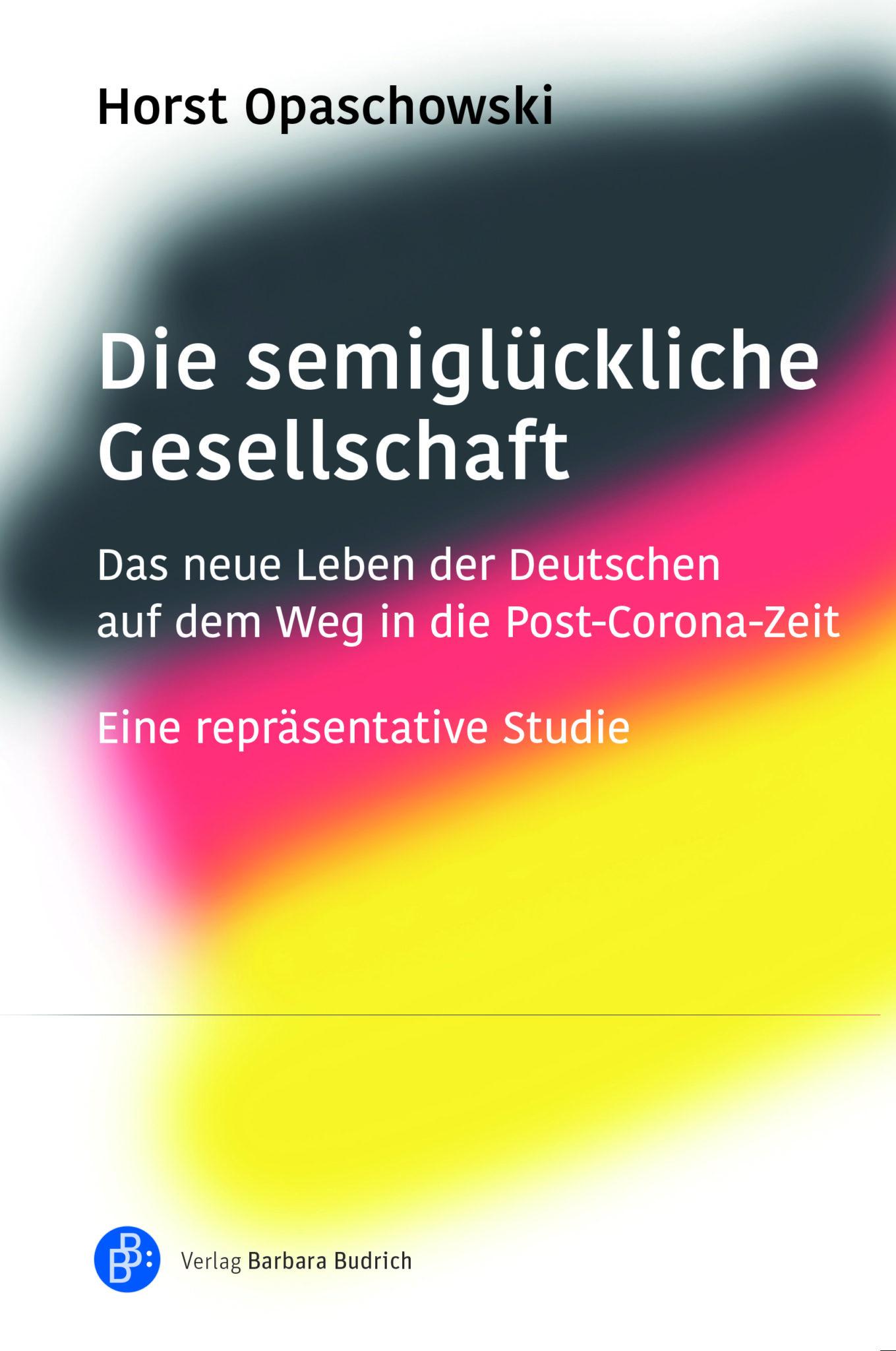 Horst Opaschowski - Die semiglückliche Gesellschaft