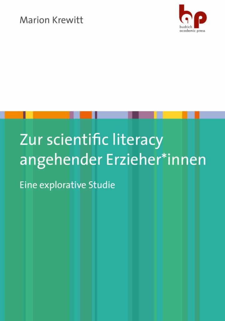 Krewitt: Zur scientific literacy angehender Erzieher*innen. Eine explorative Studie. Verlag Barbara Budrich. ED: 14.12.2020