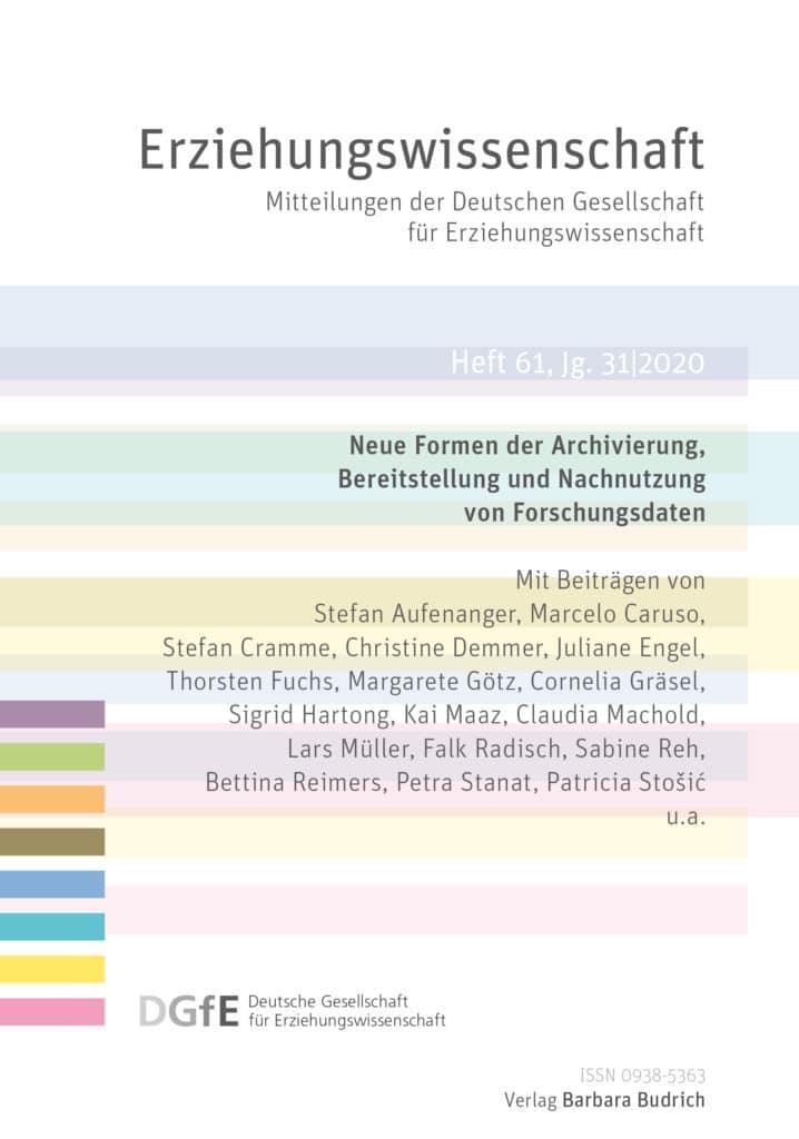 Erziehungswissenschaft 2-2020 (Heft 61): Neue Formen der Archivierung, Bereitstellung und Nachnutzung von Forschungsdaten