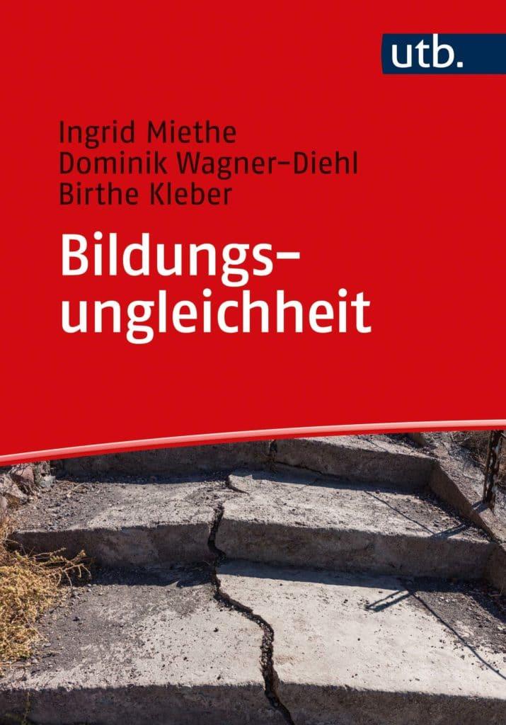 Miethe/Wagner-Diehl/Kleber: Bildungsungleichheit. Von historischen Ursprüngen zu aktuellen Debatten. ISBN: 978-3-8252-5600-5. Verlag Barbara Budrich. UTB