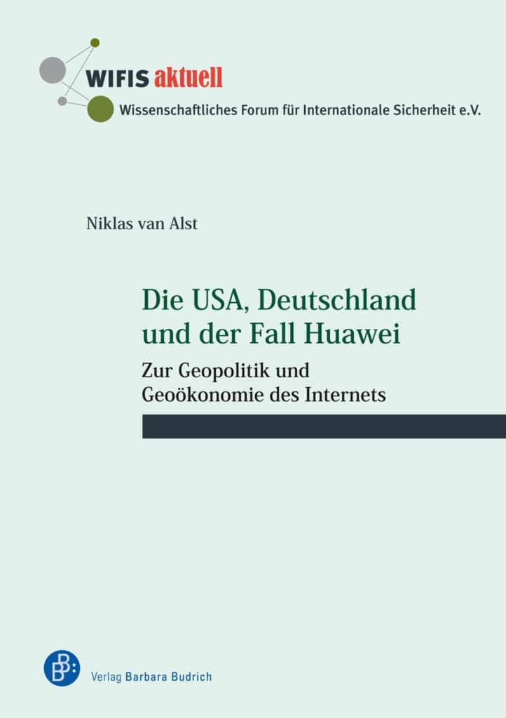 van Alst: Die USA, Deutschland und der Fall Huawei. Zur Geopolitik und Geoökonomie des Internets. ISBN: 978-3-8474-2478-9. Verlag Barbara Budrich.