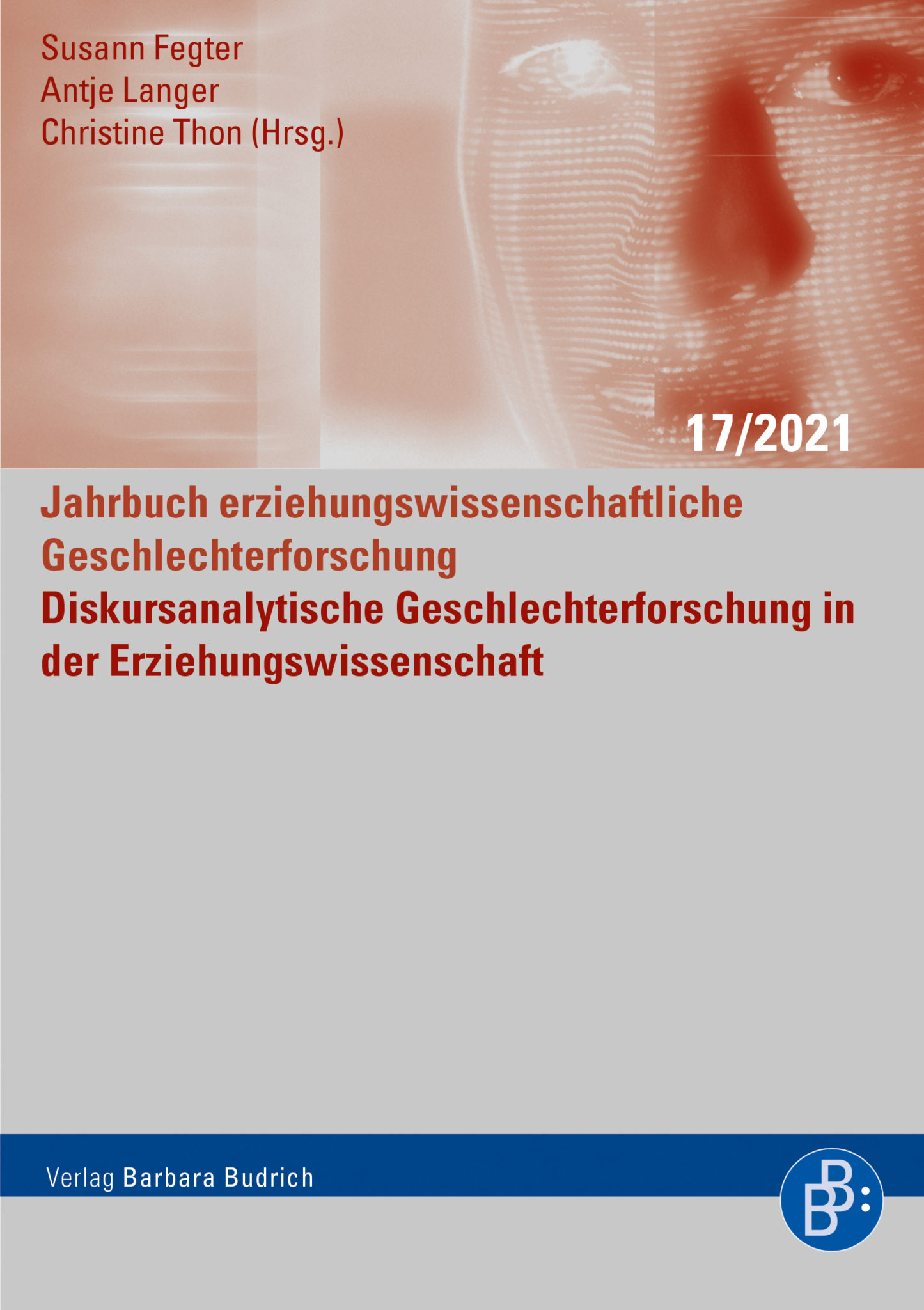 Fegter/Langer/Thon (Hrsg.) / Diskursanalytische Geschlechterforschung in der Erziehungswissenschaft. ISBN:978-3-8474-2484-0. Verlag Barbara Budrich