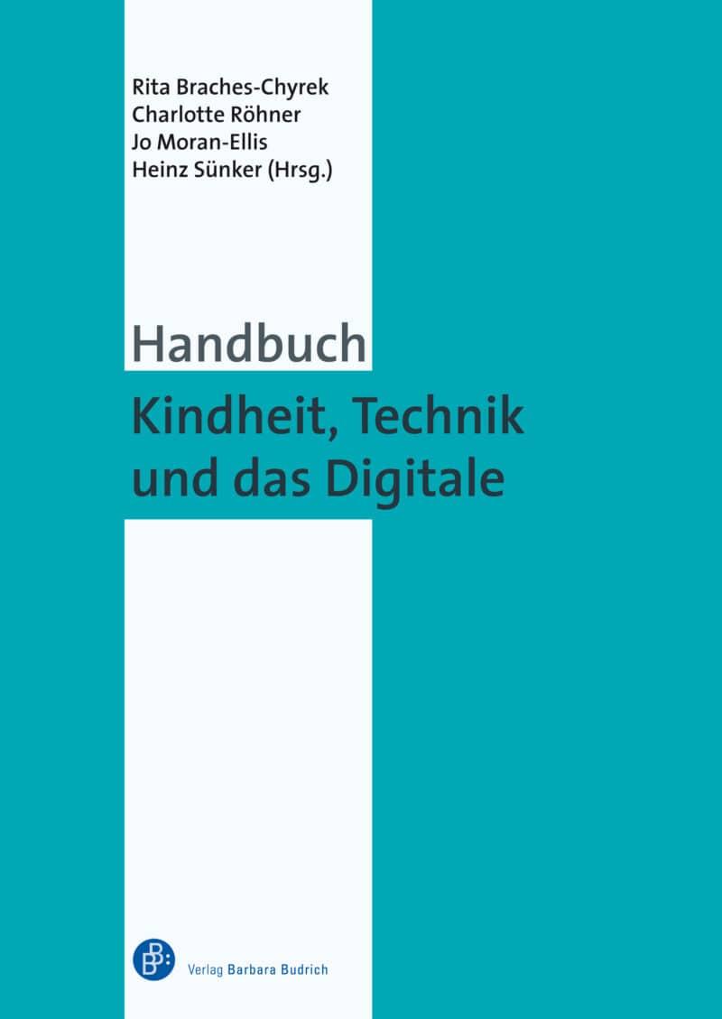 Braches-Chyrek u.a. (Hrsg.): Handbuch Kindheit, Technik und das Digitale. Verlag Barbara Budrich. ISBN: 978-3-8474-2490-1. ED: 10.05.2021