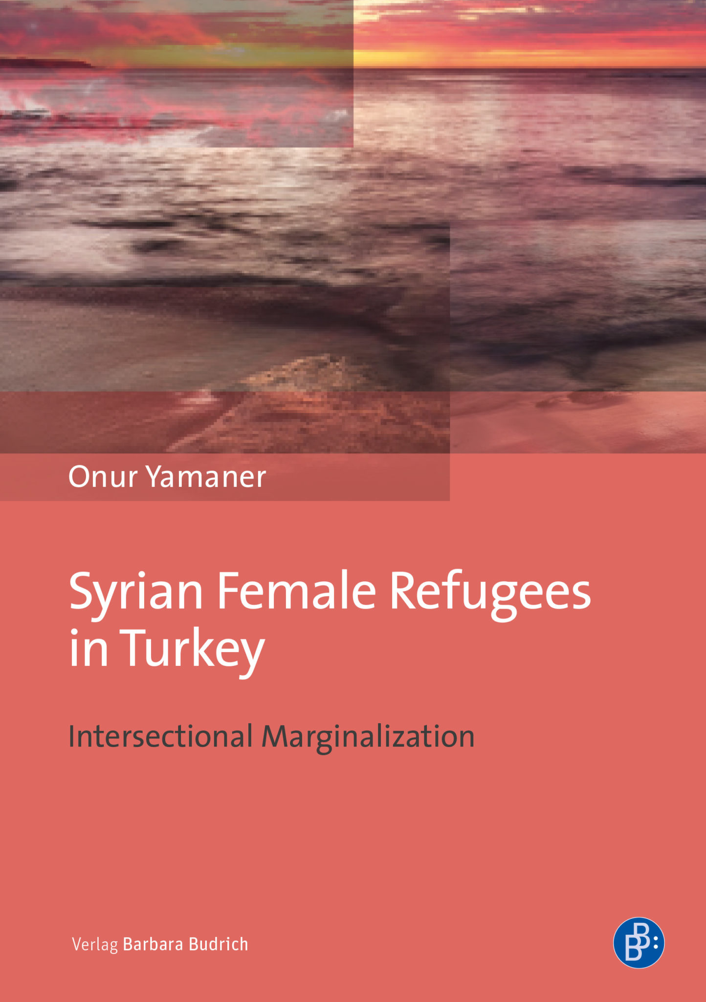 Yamaner: Syrian Female Refugees in Turkey.Intersectional Marginalization. ISBN: 978-3-8474-2502-1. Verlag Barbara Budrich.