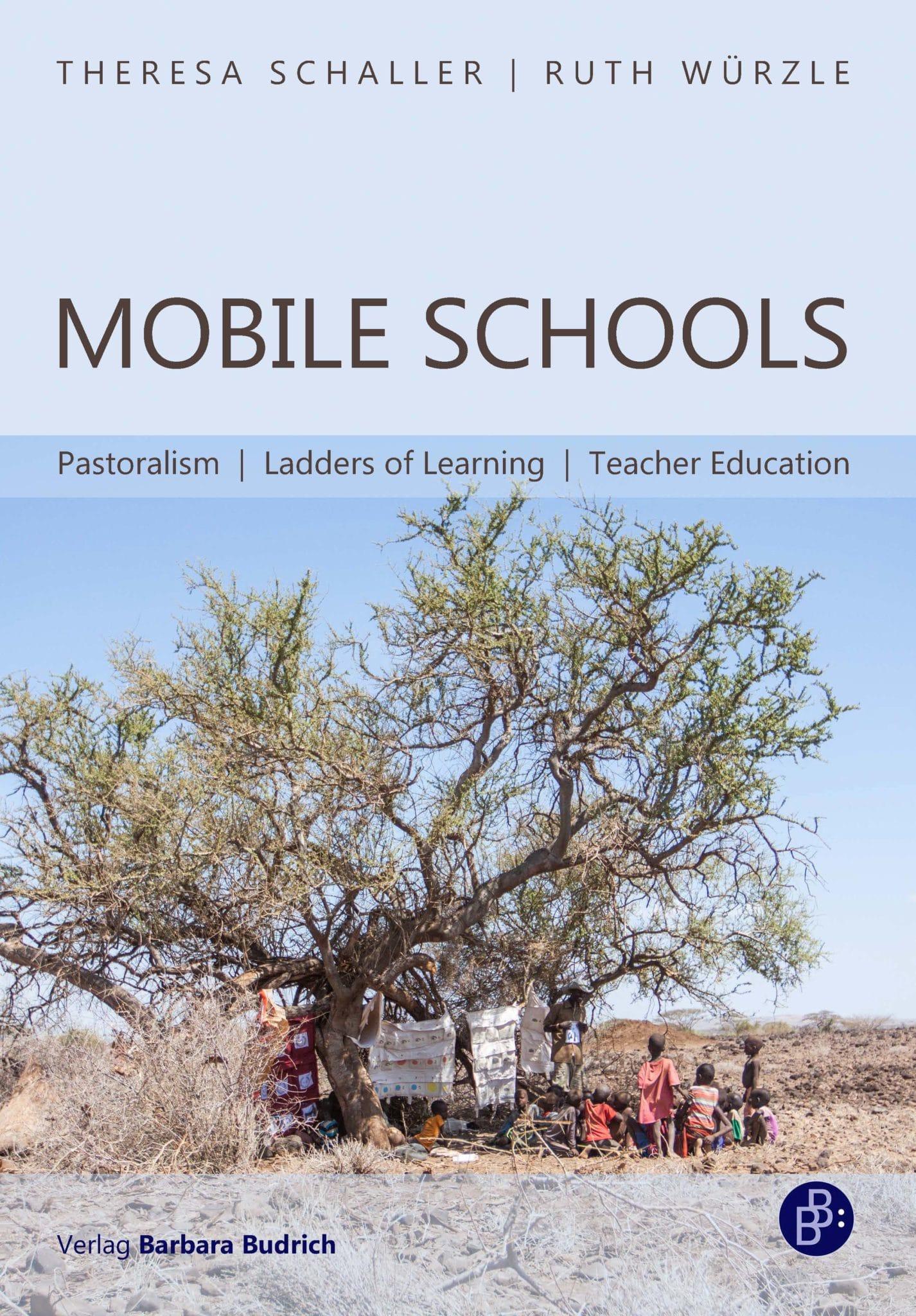 Schaller/Würzle: Mobile Schools. Pastoralism, Ladders of Learning, Teacher Education. Verlag Barbara Budrich. ED: 14.12.2020