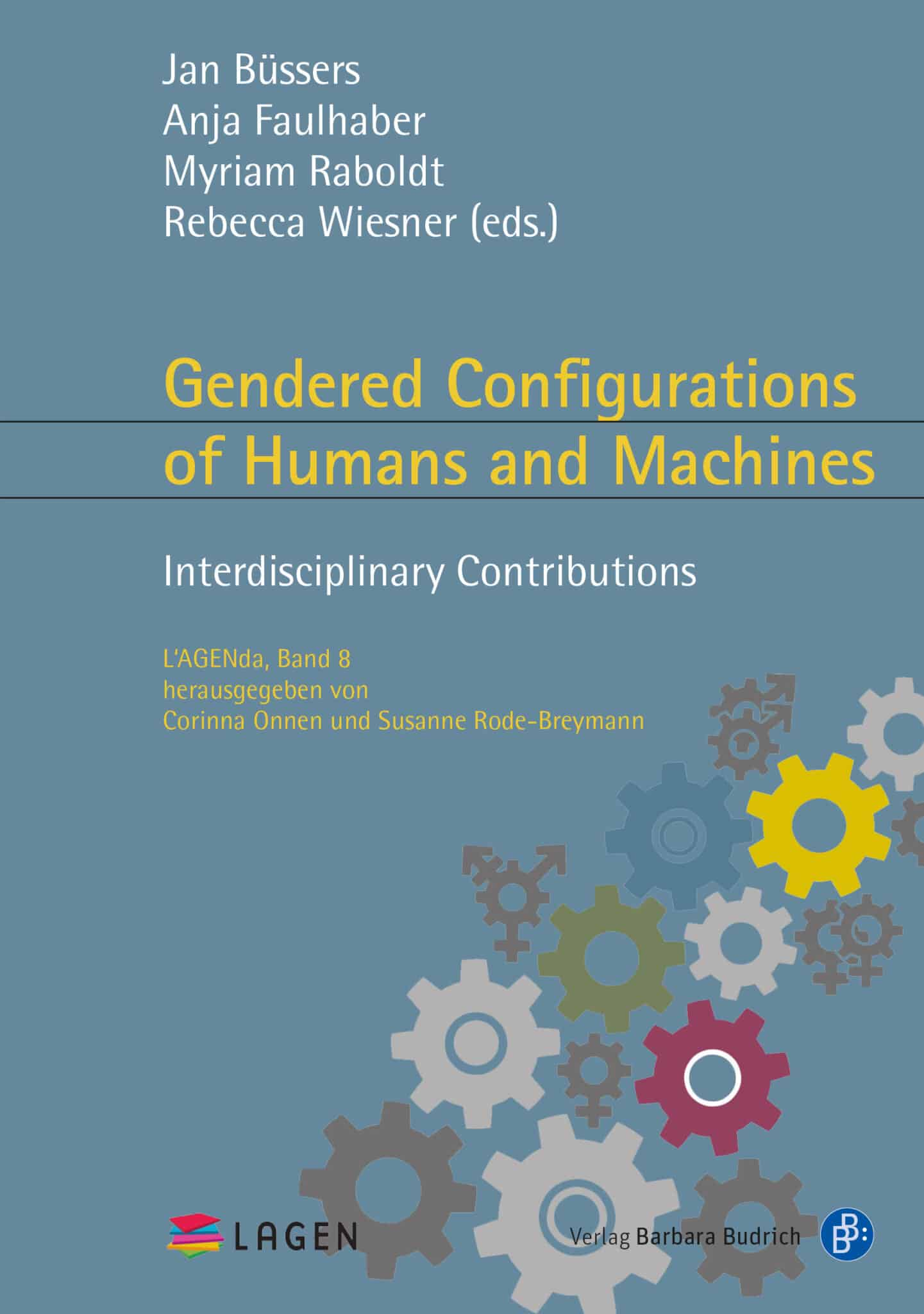 Büssers et al. (eds.): Gendered Configurations of Humans and Machines. Interdisciplinary Contributions. Verlag Barbara Budrich. ED:15.02.2021