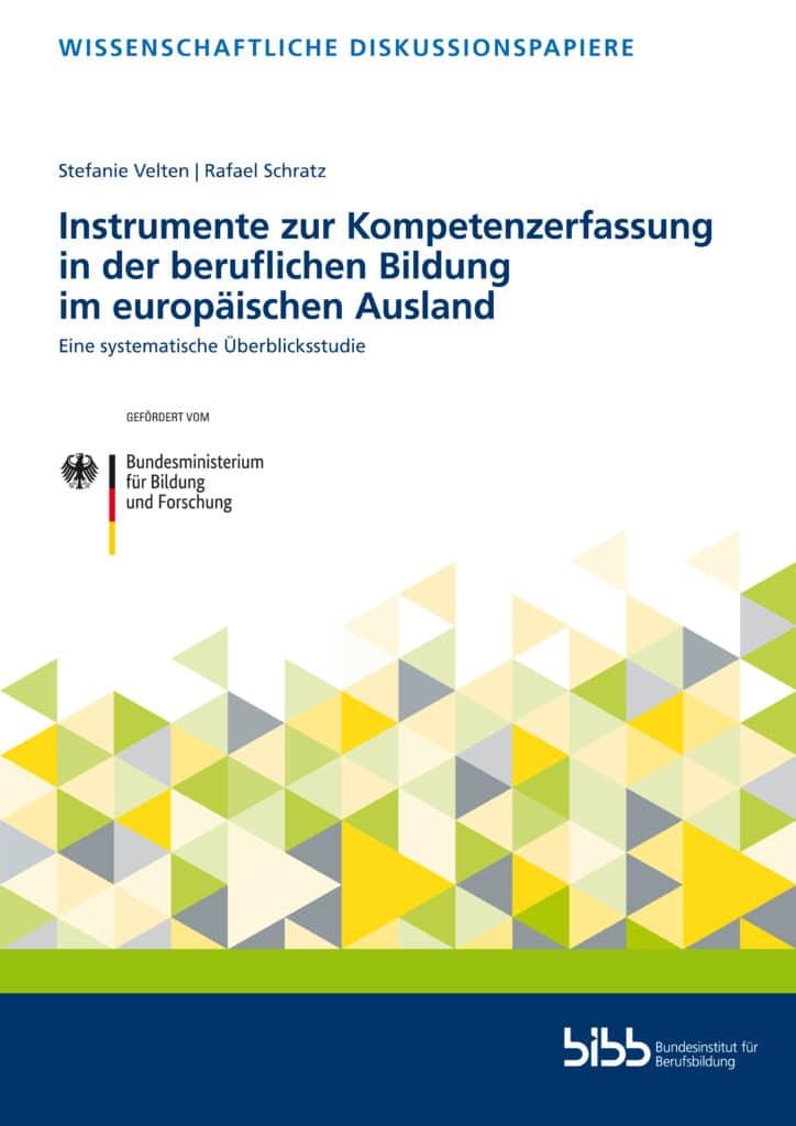 Velten u.a.: Instrumente zur Kompetenzerfassung in der beruflichen Bildung im europäischen Ausland. Eine systematische Überblicksstudie. ISBN: 978-3-8474-2944-9