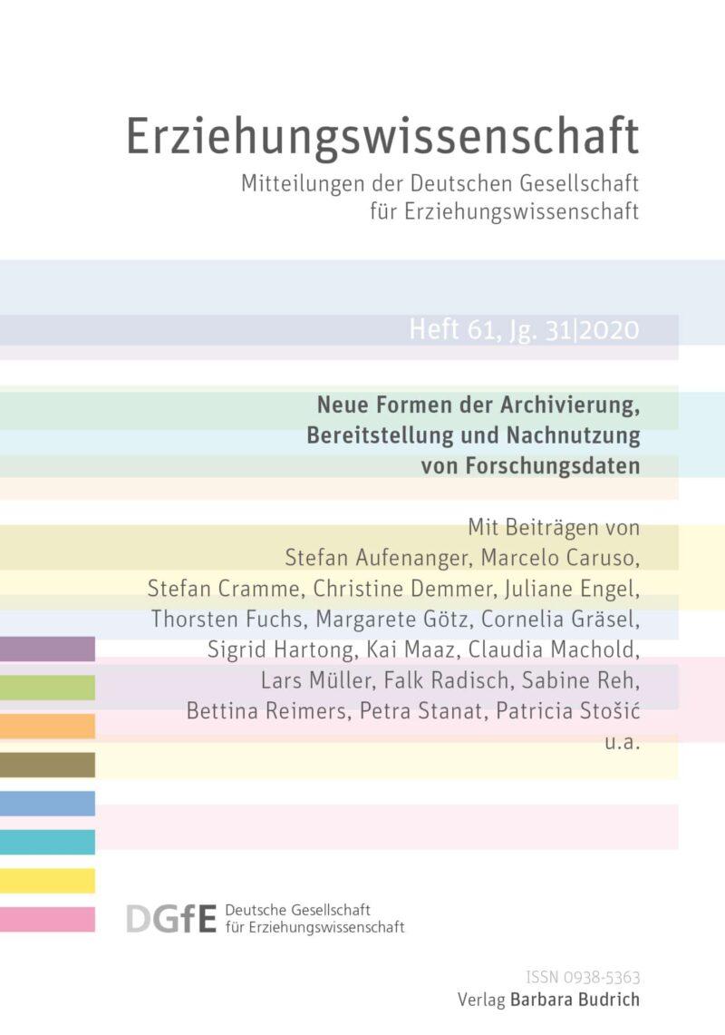 Erziehungswissenschaft 2-2020 (Heft 61) | Neue Formen der Archivierung, Bereitstellung und Nachnutzung von Forschungsdaten