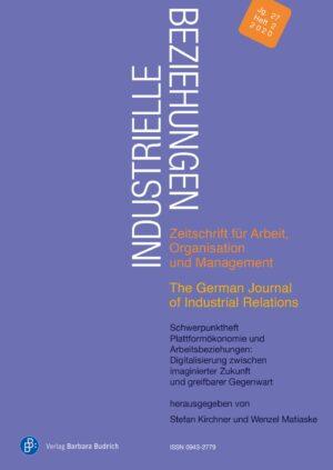 Industrielle Beziehungen 2-2020 | Plattformökonomie und Arbeitsbeziehungen: Digitalisierung zwischen imaginierter Zukunft und empirischer Gegenwart