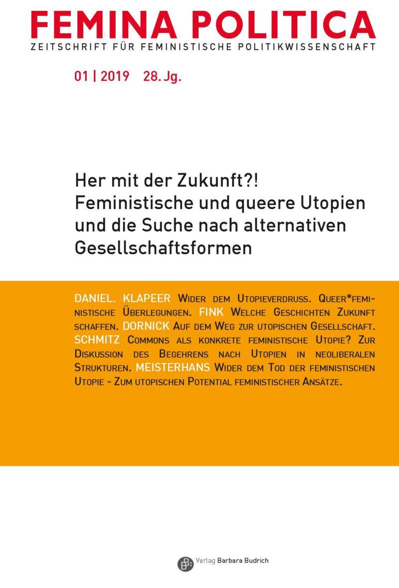 Femina Politica 1-2019 | Her mit der Zukunft?! Feministische und queere Utopien und die Suche nach alternativen Gesellschaftsformen
