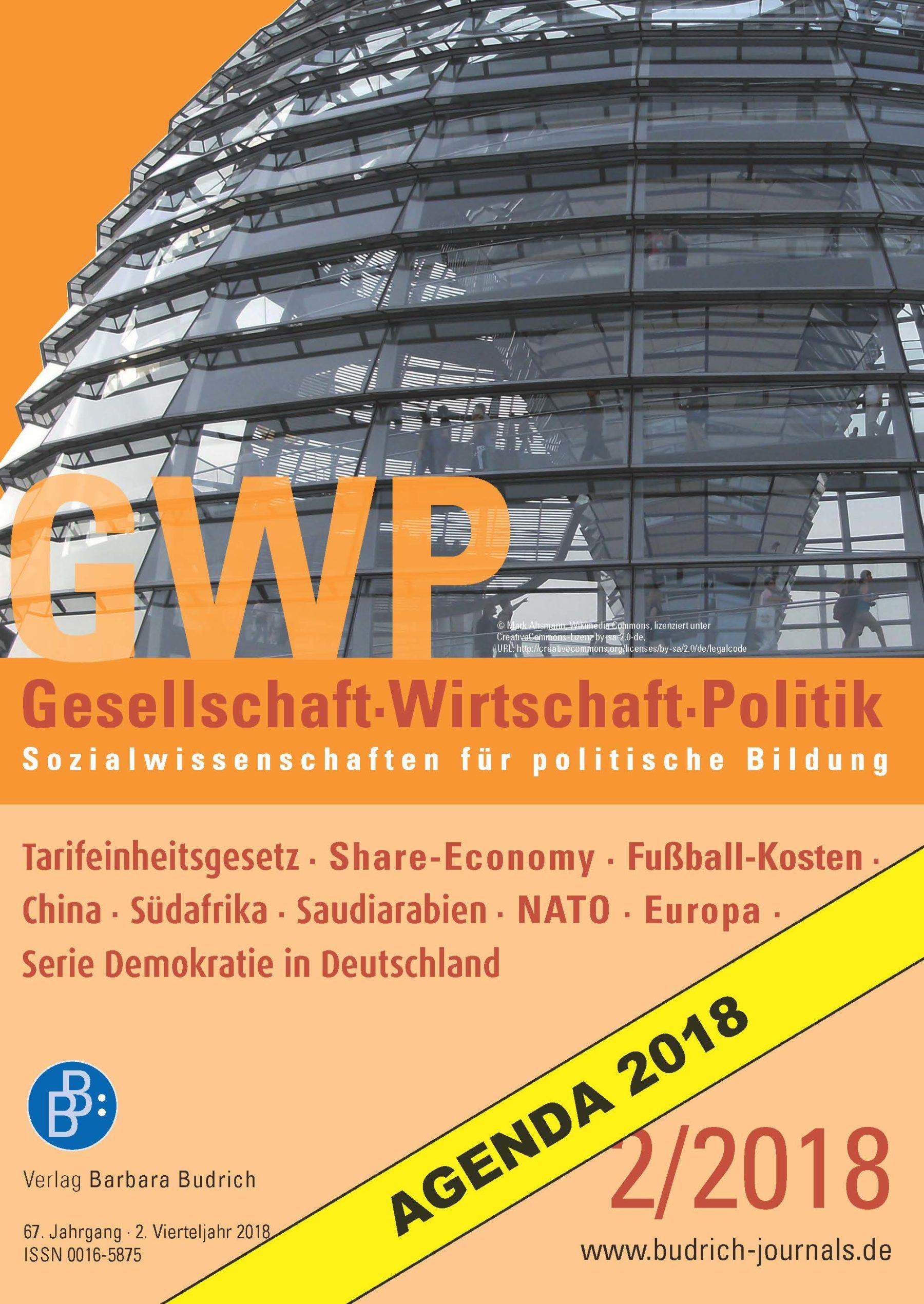 GWP 2-2018 | Tarifeinheitsgesetz · Share-Economy · Fußball-Kosten · China · Südafrika · Saudiarabien · NATO · Europa · Serie Demokratie in Deutschland