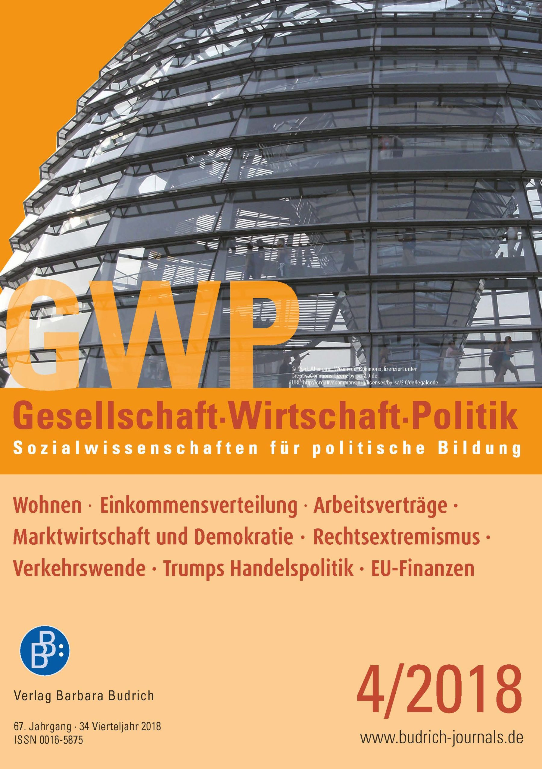 GWP 4-2018 | Wohnen · Einkommensverteilung · Arbeitsverträge · Marktwirtschaft und Demokratie · Rechtsextremismus · Verkehrswende · Trumps Handelspolitik · EU-Finanzen