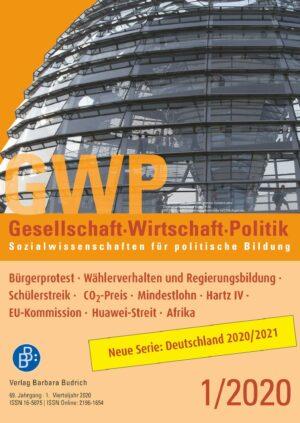 GWP 1-2020 | Bürgerprotest · Wählerverhalten und Regierungsbildung · Schülerstreik · CO2-Preis · Mindestlohn · Hartz IV · EU-Kommission · Huawei-Streit · Afrika