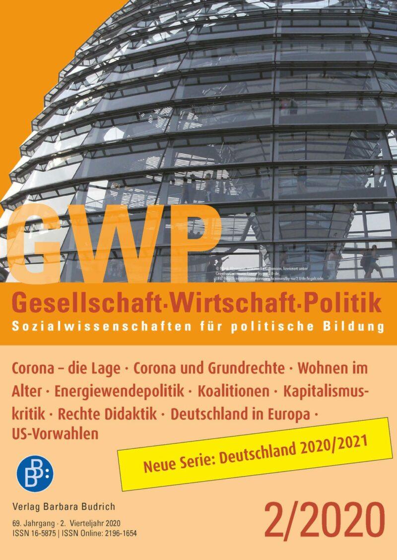 GWP 2-2020 | Corona – die Lage · Corona und Grundrechte · Wohnen im Alter · Energiewendepolitik · Koalitionen · Kapitalismuskritik · Rechte Didaktik · Deutschland in Europa · US-Vorwahlen