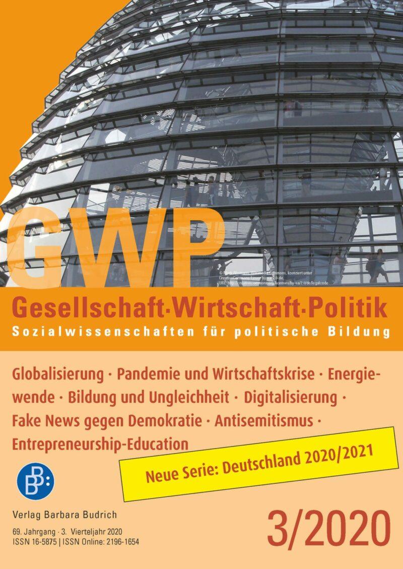 GWP 3-2020 | Globalisierung · Pandemie und Wirtschaftskrise · Energiewende · Bildung und Ungleichheit · Digitalisierung · Fake News gegen Demokratie · Antisemitismus · Entrepreneurship-Education