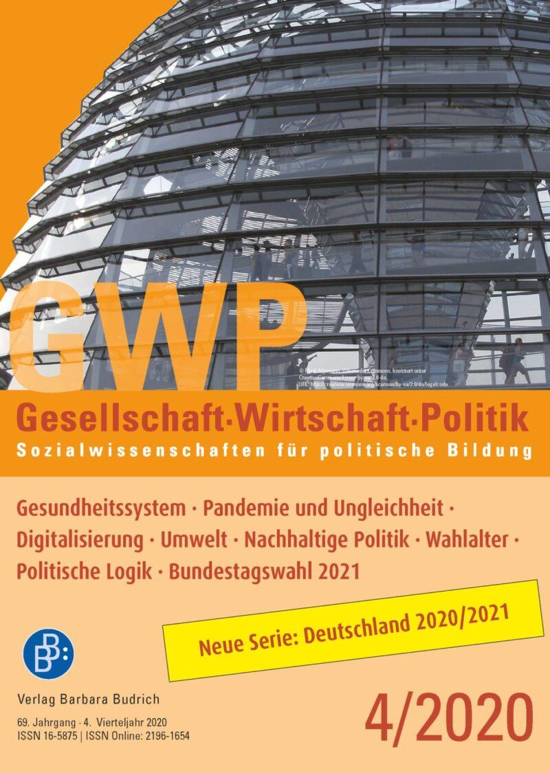 GWP 4-2020 | Gesundheitssystem · Pandemie und Ungleichheit · Digitalisierung · Umwelt · Nachhaltige Politik · Wahlalter · Politische Logik · Bundestagswahl 2021