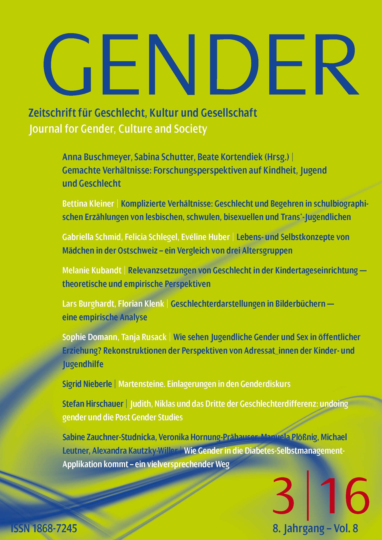 GENDER – Zeitschrift für Geschlecht, Kultur und Gesellschaft 3-2016: Gemachte Verhältnisse: Forschungsperspektiven auf Kindheit, Jugend und Geschlecht
