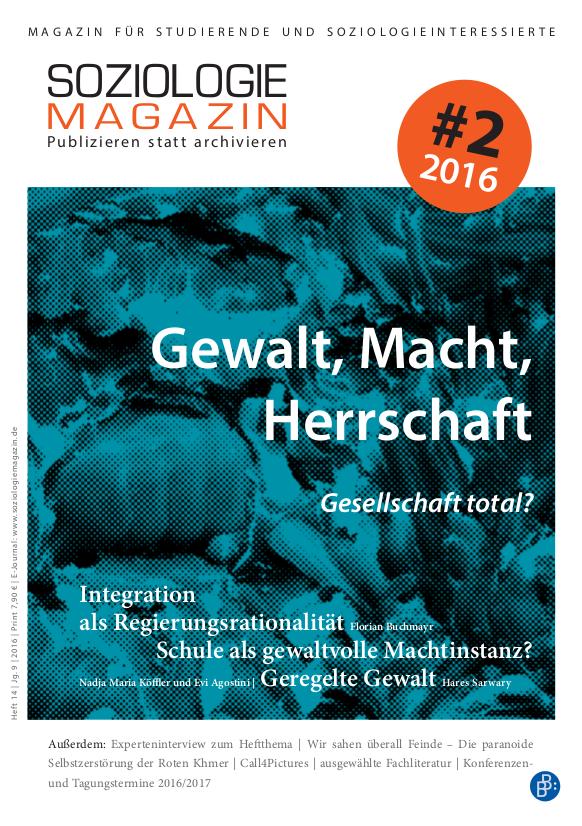 Soziologiemagazin 2-2016 | Gewalt, Macht, Herrschaft. Gesellschaft total?