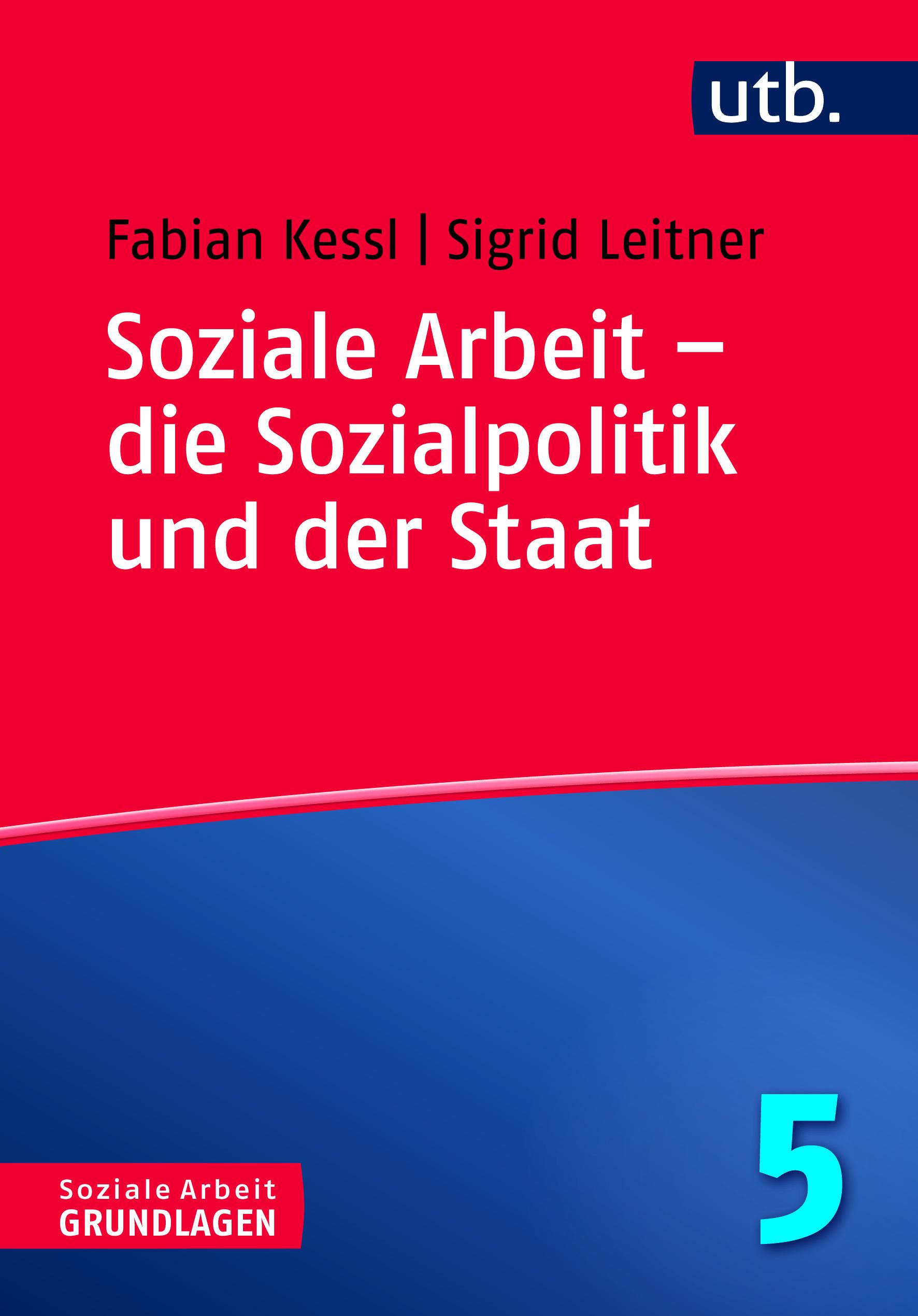Soziale Arbeit - die Sozialpolitik und der Staat