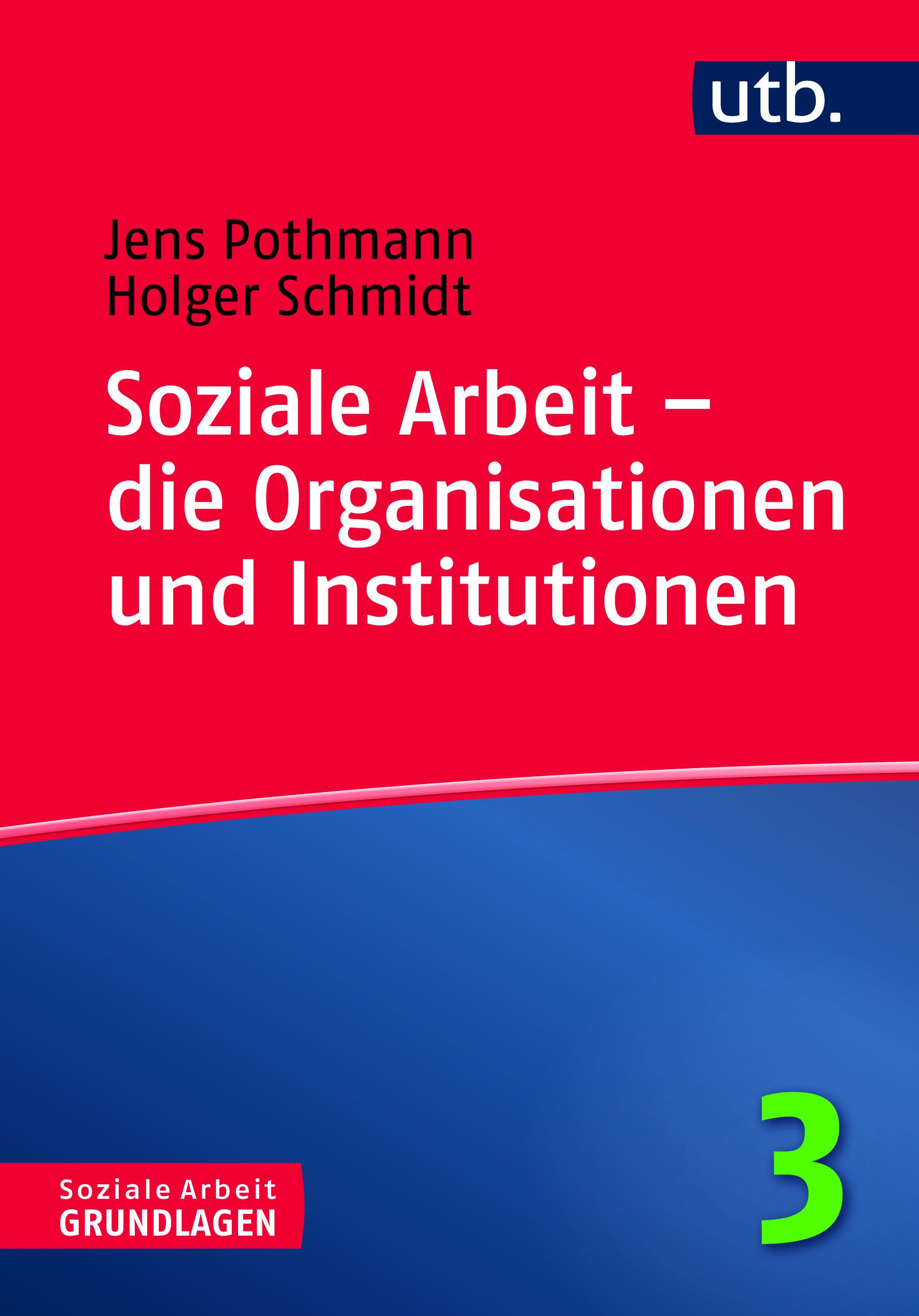 Soziale Arbeit - die Organisationen und Institutionen