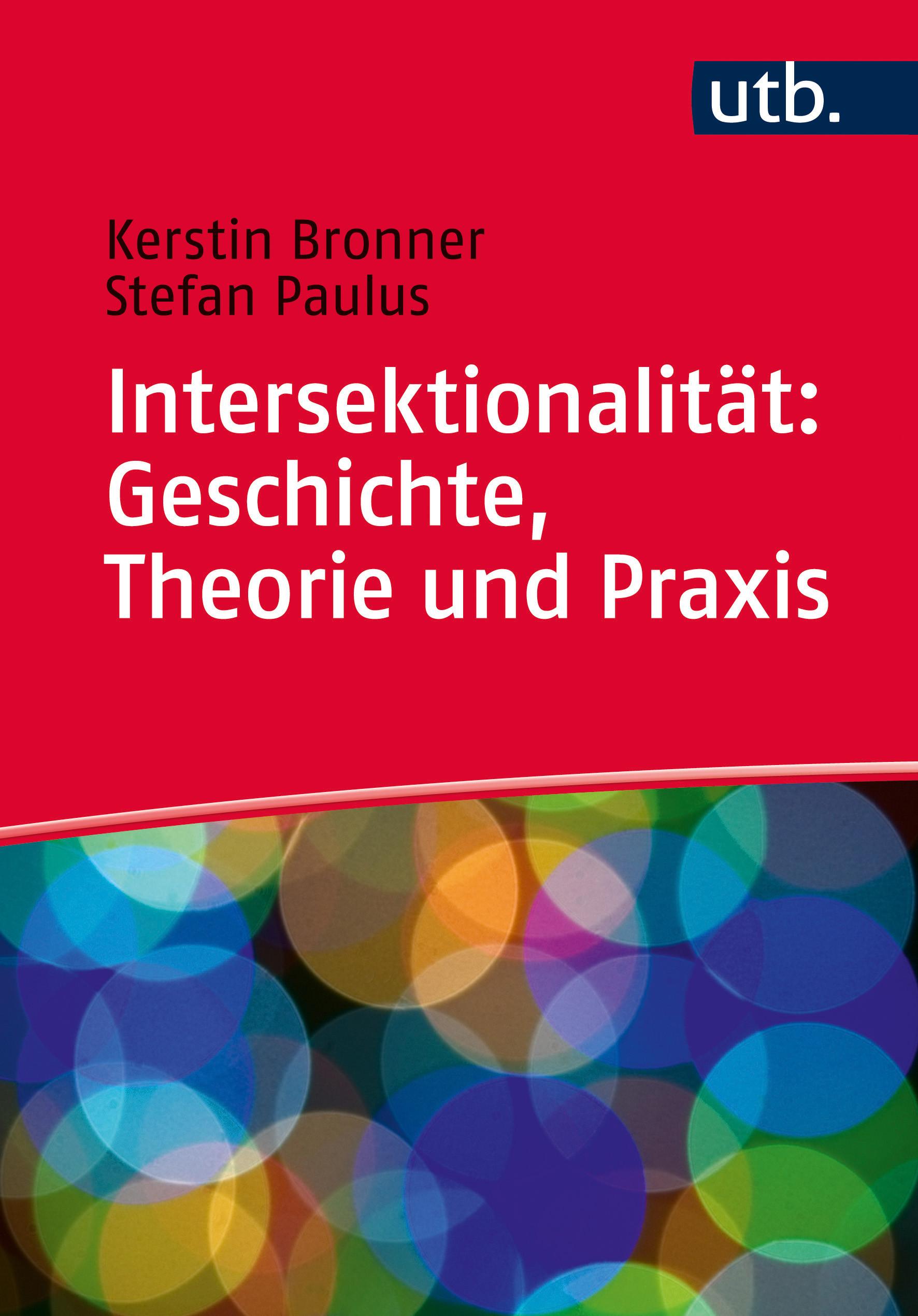 Intersektionalität: Geschichte, Theorie und Praxis