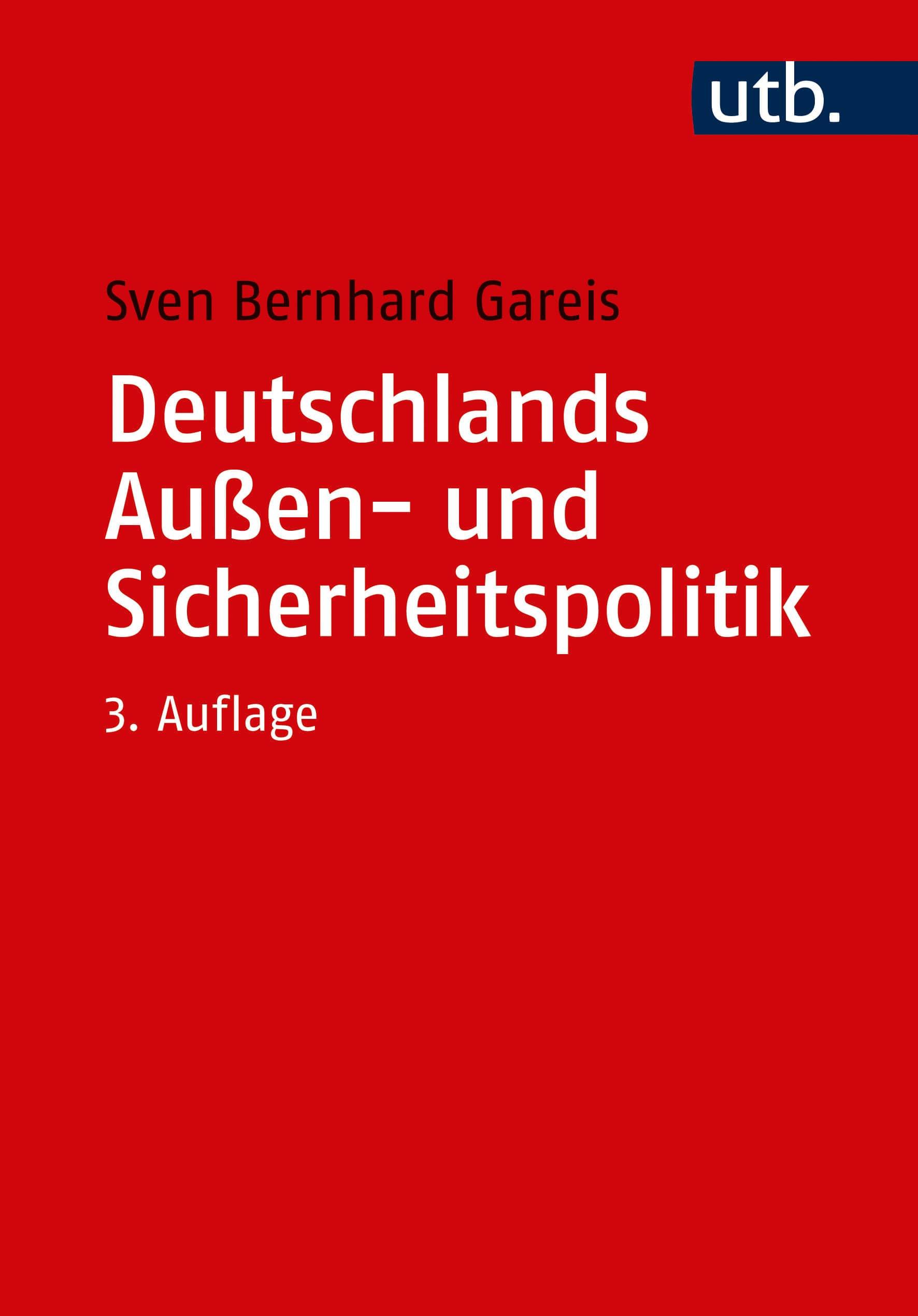 Gareis / Deutschlands Außen- und Sicherheitspolitik. Eine Einführung. Verlag Barbara Budrich. ISBN: 978-3-8252-4982-3. ED: 19.04.2020.