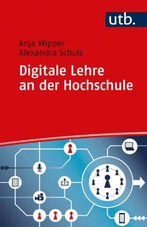 Wipper/Schulz: Digitale Lehre an der Hochschule. Vom Einsatz digitaler Tools bis zum Blended-Learning-Konzept. Verlag Barbara Budrich.