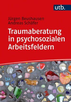 Beushausen/Schäfer: Traumaberatung in psychosozialen Arbeitsfeldern. Eine Einführung für Studium und Praxis. Verlag Barbara Budrich.