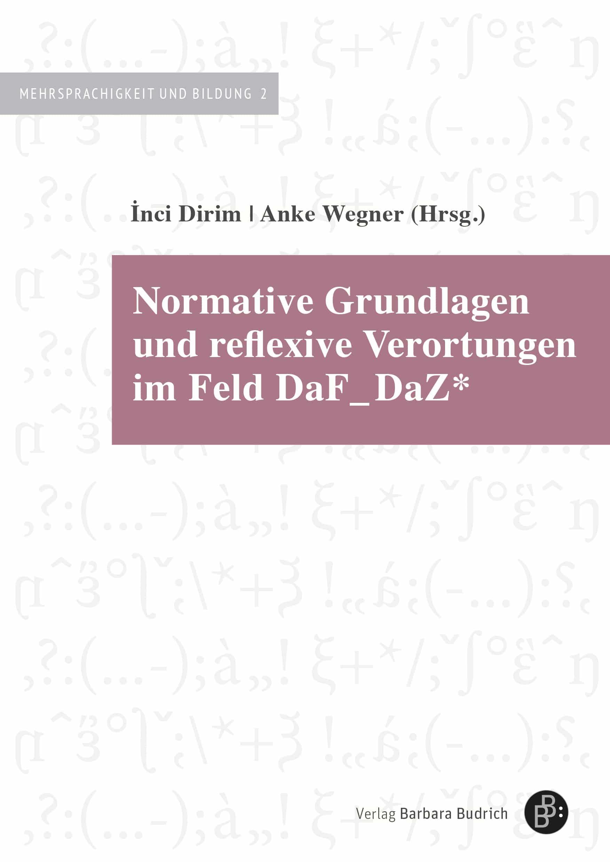 Normative Grundlagen und reflexive Verortungen im Feld DaF_DaZ*