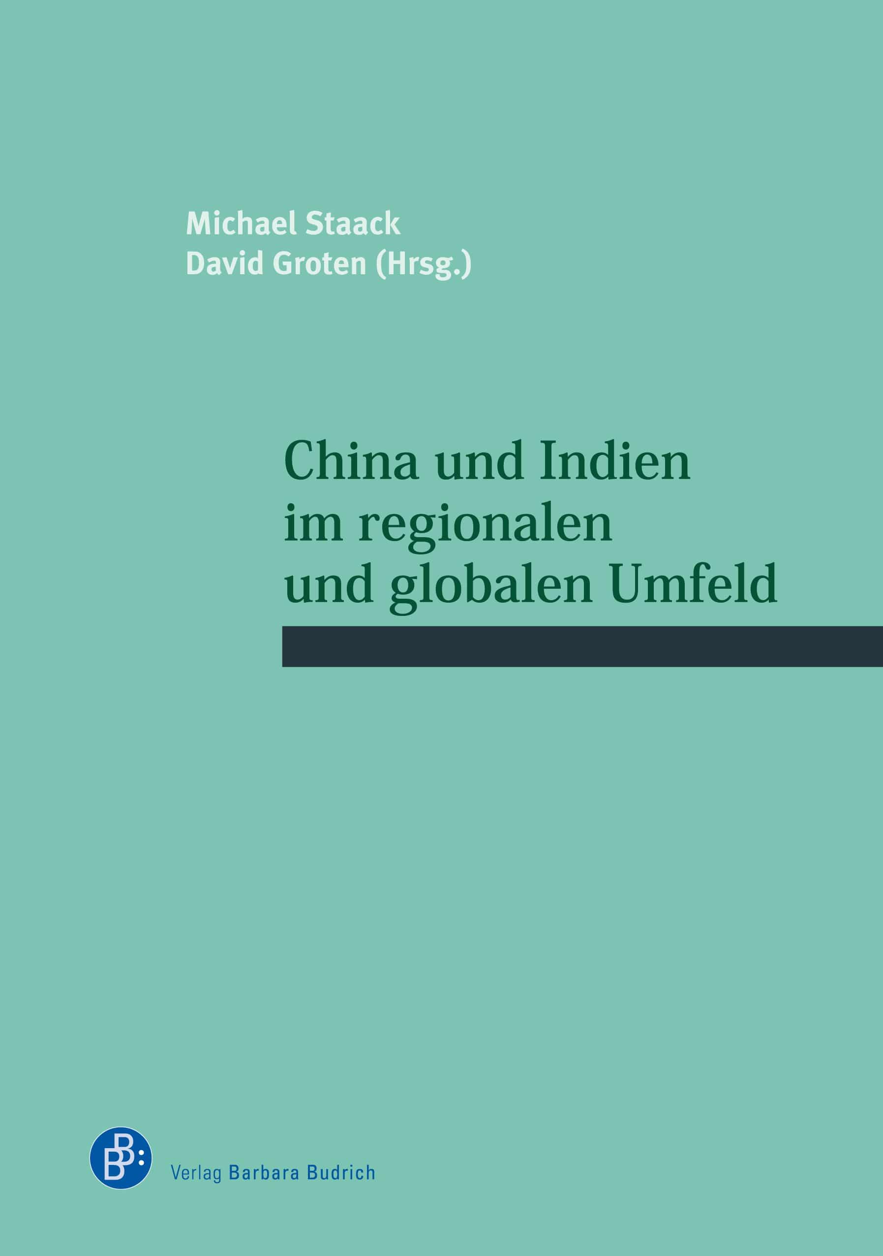 China und Indien im regionalen und globalen Umfeld