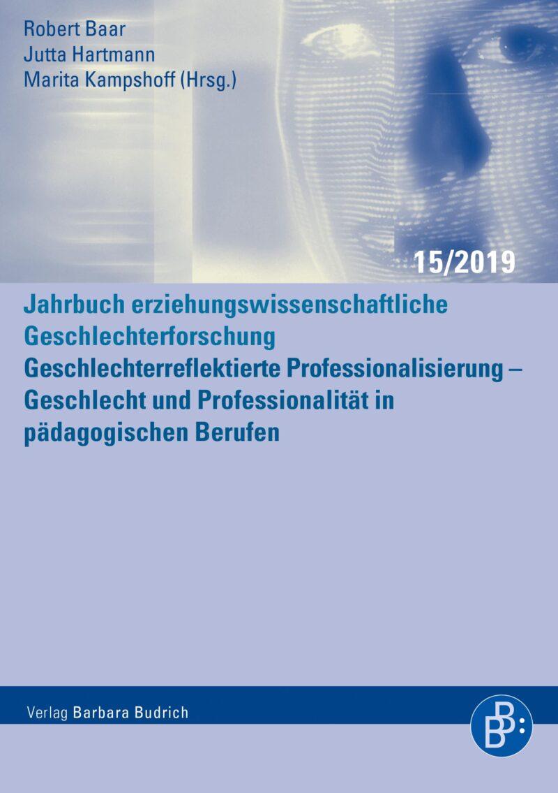 Geschlechterreflektierte Professionalisierung – Geschlecht und Professionalität in pädagogischen Berufen   Jahrbuch JeG