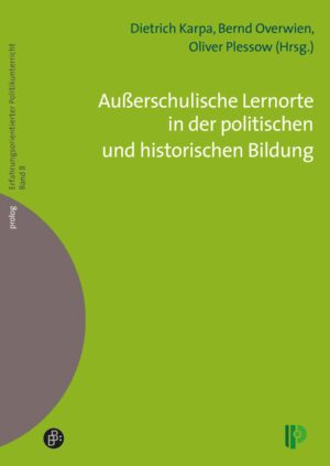 Außerschulische Lernorte in der politischen und historischen Bildung