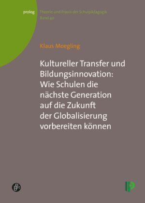 Kultureller Transfer und Bildungsinnovation: Wie Schulen die nächste Generation auf die Zukunft der Globalisierung vorbereiten können