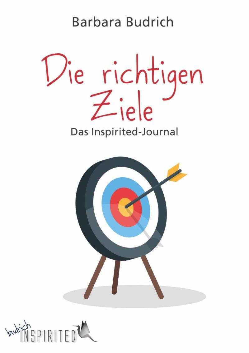Budrich (Hrsg.) / Die richtigen Ziele – Das Inspirited-Journal. ISBN: 978-3-8474-1588-6. Verlag Barbara Budrich. ED: 29.03.2021