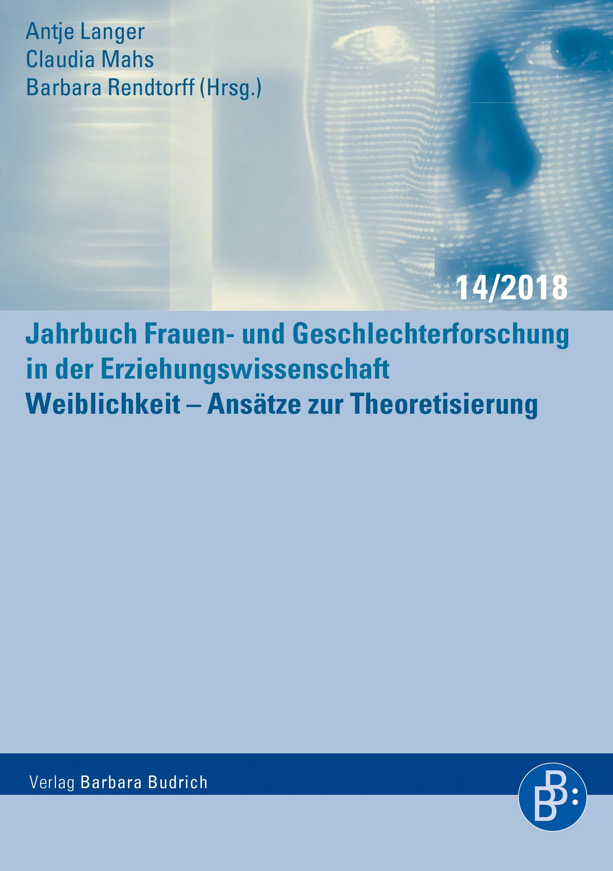 Weiblichkeit – Ansätze zur Theoretisierung | Jahrbuch FGFE 14/2018