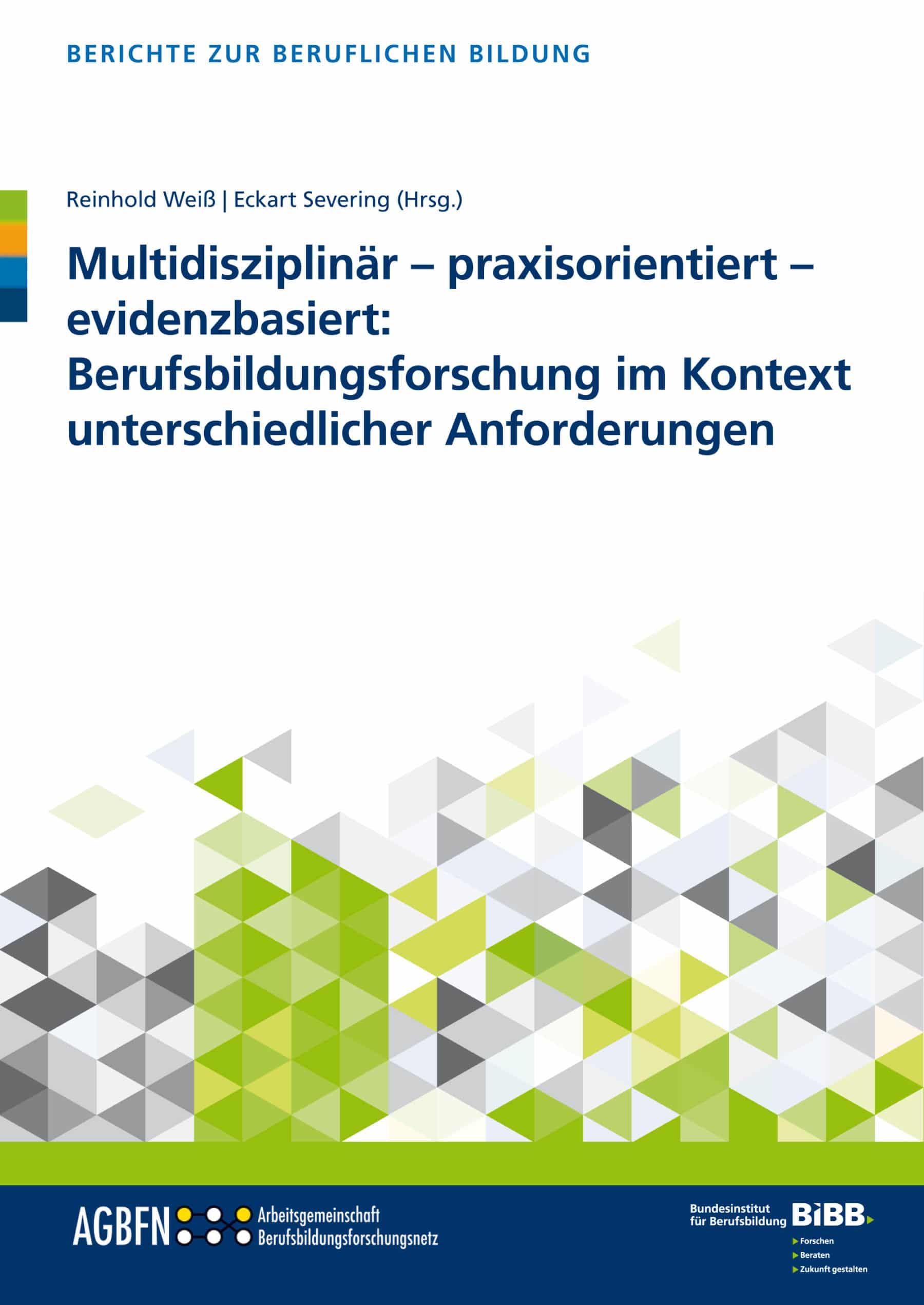 Multidisziplinär – praxisorientiert – evidenzbasiert: Berufsbildungsforschung im Kontext unterschiedlicher Anforderungen