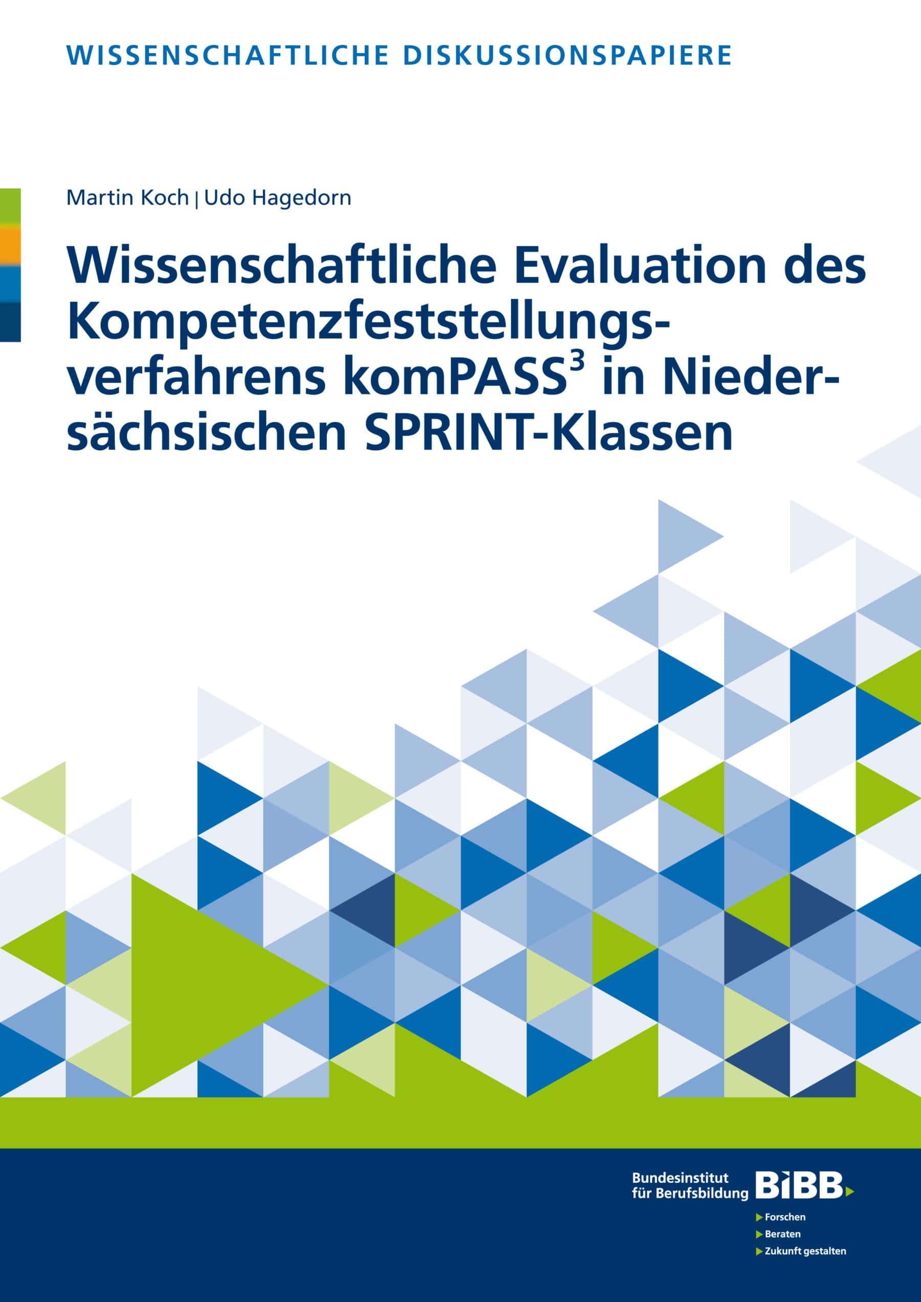 Wissenschaftliche Evaluation des Kompetenzfeststellungsverfahrens komPASS³ in Niedersächsischen SPRINT-Klassen