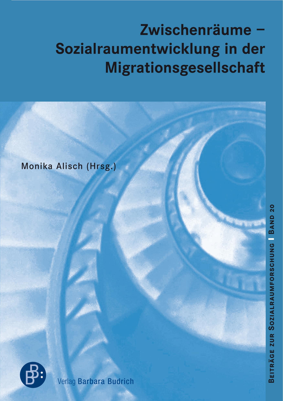 Zwischenräume – Sozialraumentwicklung in der Migrationsgesellschaft