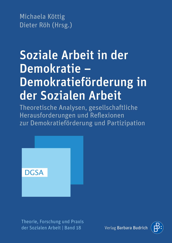 Soziale Arbeit in der Demokratie – Demokratieförderung in der Sozialen Arbeit