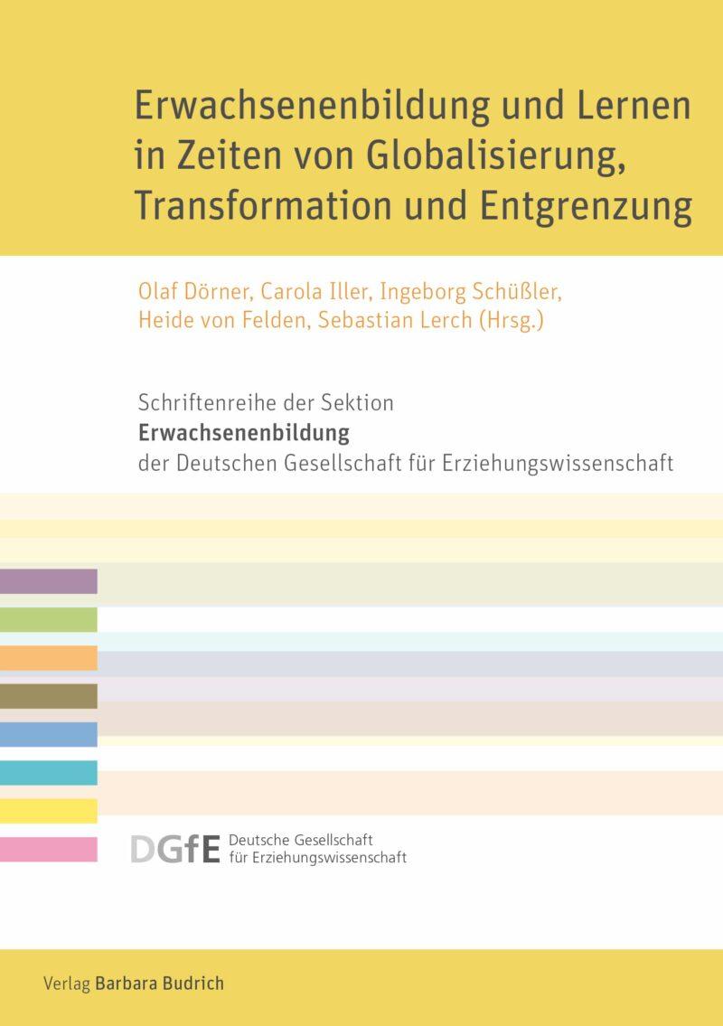 Erwachsenenbildung und Lernen in Zeiten von Globalisierung, Transformation und Entgrenzung