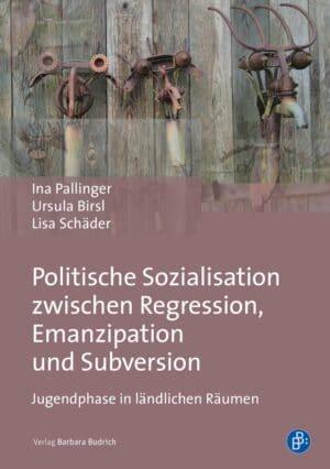Politische Sozialisation zwischen Regression, Emanzipation und Subversion