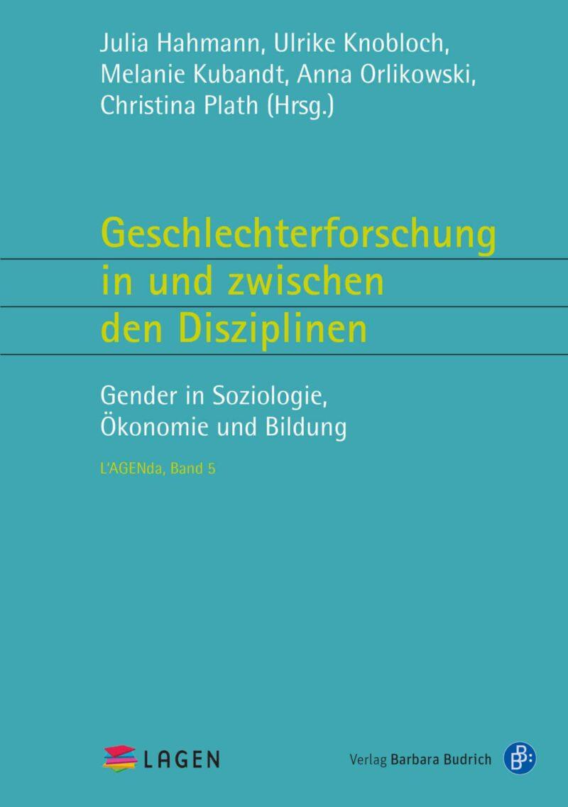 Geschlechterforschung in und zwischen den Disziplinen