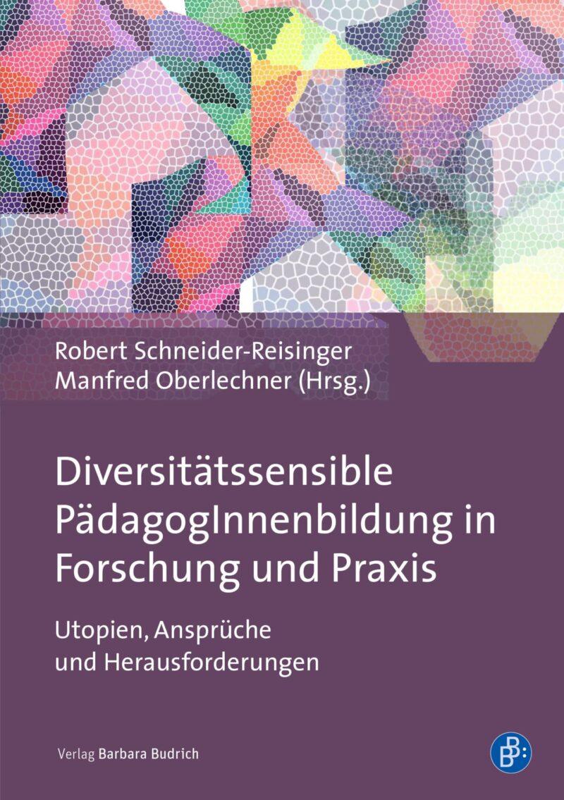 Diversitätssensible PädagogInnenbildung in Forschung und Praxis