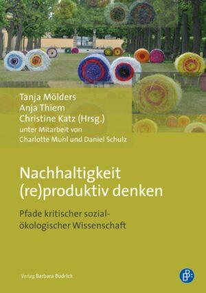 Nachhaltigkeit (re)produktiv denken