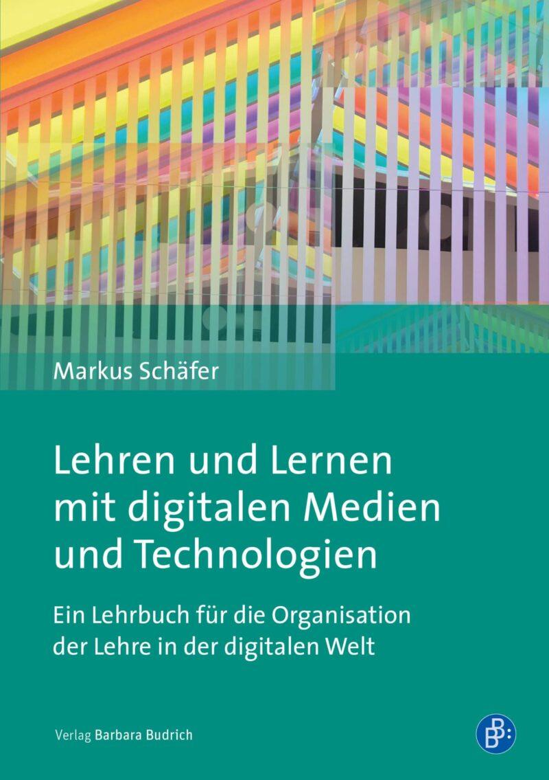 Lehren und Lernen mit digitalen Medien und Technologien