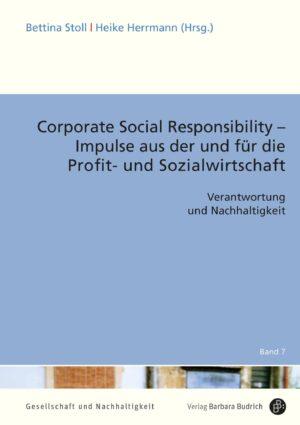 Corporate Social Responsibility – Impulse aus der und für die Profit- und Sozialwirtschaft