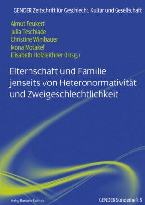 GENDER – Sonderheft 5 | Elternschaft und Familie jenseits von Heteronormativität und Zweigeschlechtlichkeit