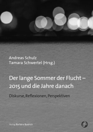 Der lange Sommer der Flucht – 2015 und die Jahre danach