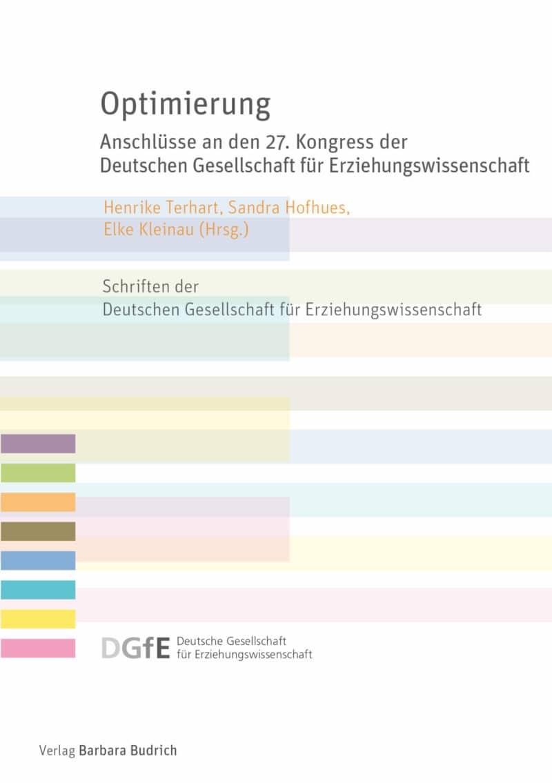 Terhart/Hofhues/Kleinau (Hrsg. UT: Anschlüsse an den 27. Kongress der Deutschen Gesellschaft für Erziehungswissenschaft. Verlag Barbara Budrich.