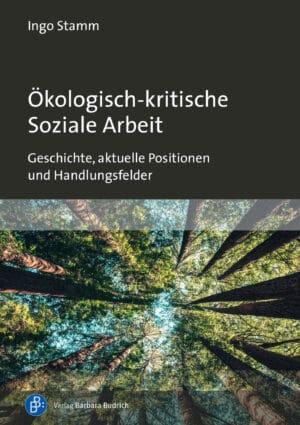 Ökologisch-kritische Soziale Arbeit